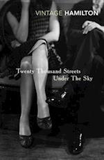 Twenty Thousand Streets Under The Sky af Patrick Hamilton