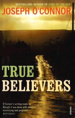 True Believers af Joseph O'Connor