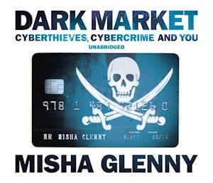 DarkMarket af Misha Glenny