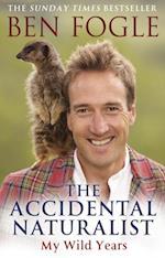 Accidental Naturalist af Ben Fogle
