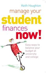 Manage Your Student Finances Now! af Keith Houghton