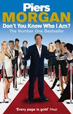 Don't You Know Who I Am? af Piers Morgan