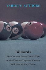 Billiards - The Cannon, Some Useful Tips on the Various Types of Cannon and How to Play Them