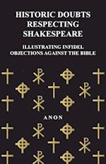 Historic Doubts Respecting Shakespeare - Illustrating Infidel Objections Against the Bible