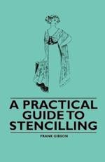 A Practical Guide to Stencilling