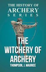 The Witchery of Archery