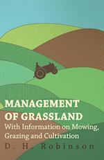 Management of Grassland - With Information on Mowing, Grazing and Cultivation af D. H. Robinson
