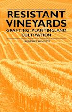 Resistant Vineyeards - Grafting, Planting, and Cultivation