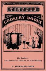 The Project - An Elementary Treatise on Wine-Making