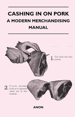 Cashing in on Pork - A Modern Merchandising Manual