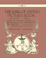 Song of Sixpence Picture Book - Containing Sing a Song of Sixpence, Princess Belle Etoile, an Alphabet of Old Friends af Walter Crane