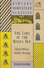 Lore of the Honey Bee - Natural History and Bee-Keeping