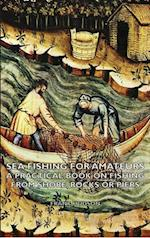 Sea Fishing for Amateurs - A Practical Book on Fishing from Shore, Rocks or Piers af Frank Hudson