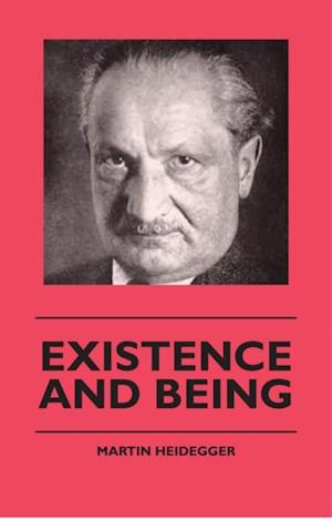 Existence And Being af Martin Heidegger