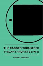 Ragged Trousered Philanthropists af Robert Tressall