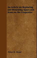 Article on Replacing and Renewing Spurs and Arms on the Grapevine