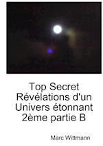 Top Secret Revelations D'un Univers Etonnant 2eme Partie B af Marc Wittmann