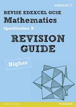 REVISE Edexcel GCSE Mathematics Spec B Higher Revision Guide af Lynn Byrd, Julie Bolter, Jean Linsky