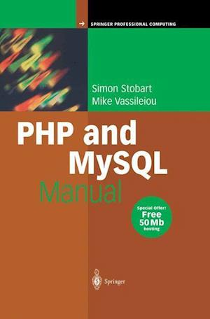 PHP and MySQL Manual : Simple, yet Powerful Web Programming