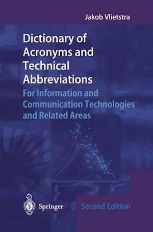 Dictionary of Acronyms and Technical Abbreviations : For Information and Communication Technologies and Related Areas