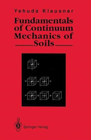Fundamentals of Continuum Mechanics of Soils