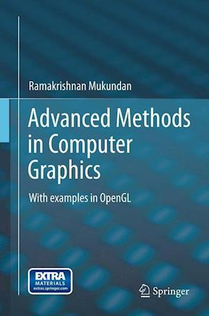 Advanced Methods in Computer Graphics : With examples in OpenGL
