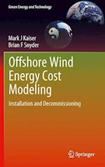 Offshore Wind Energy Cost Modeling: Installation and Decommissioning af Brian F. Snyder, Mark J. Kaiser