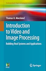 Introduction to Video and Image Processing (Undergraduate Topics in Computer Science)