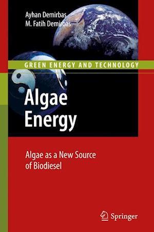 Algae Energy : Algae as a New Source of Biodiesel