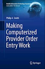 Making Computerized Provider Order Entry Work (Health Information Technology Standards)