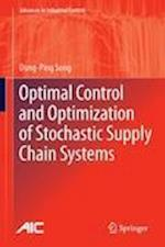 Optimal Control and Optimization of Stochastic Supply Chain Systems (Advances in Industrial Control)