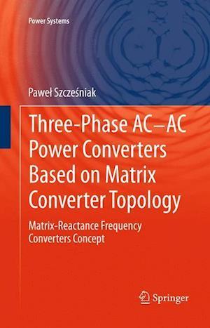 Three-phase AC-AC Power Converters Based on Matrix Converter Topology