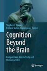 Cognition Beyond the Brain af Stephen J. Cowley