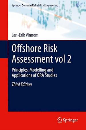 Offshore Risk Assessment Vol 2.: Principles, Modelling and Applications of Qra Studies