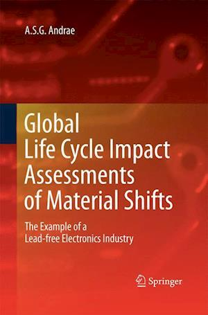 Global Life Cycle Impact Assessments of Material Shifts : The Example of a Lead-free Electronics Industry