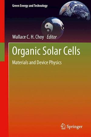 Organic Solar Cells : Materials and Device Physics