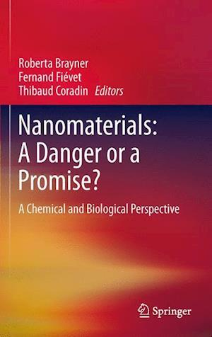 Nanomaterials: A Danger or a Promise?