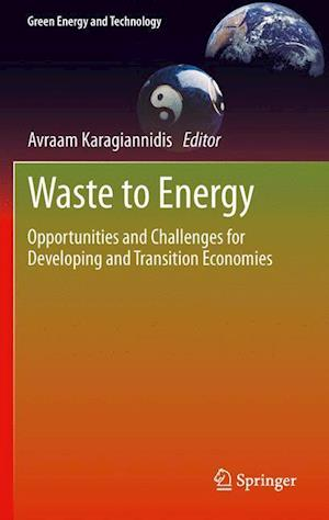 Waste to Energy: Opportunities and Challenges for Developing and Transition Economies