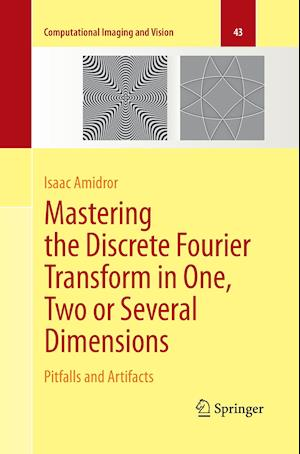 Mastering the Discrete Fourier Transform in One, Two or Several Dimensions : Pitfalls and Artifacts