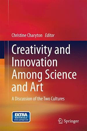 Creativity and Innovation Among Science and Art : A Discussion of the Two Cultures