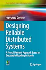 Designing Reliable Distributed Systems (Undergraduate Topics in Computer Science)