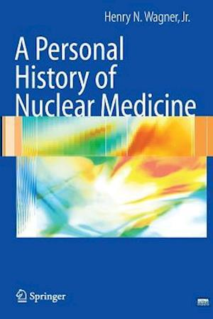 A Personal History of Nuclear Medicine