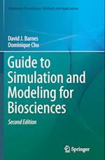 Guide to Simulation and Modeling for Biosciences (Simulation Foundations, Methods and Applications)
