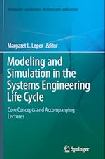 Modeling and Simulation in the Systems Engineering Life Cycle (Simulation Foundations, Methods and Applications)
