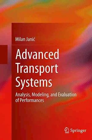 Advanced Transport Systems : Analysis, Modeling, and Evaluation of Performances