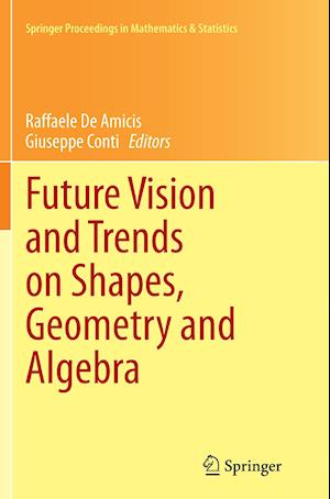 Future Vision and Trends on Shapes, Geometry and Algebra