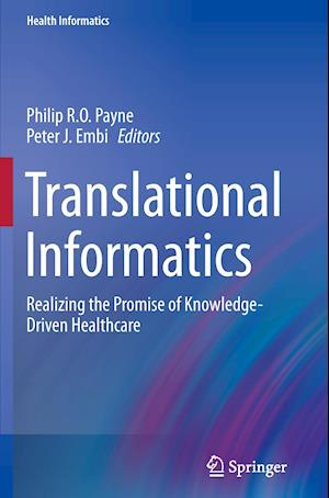 Translational Informatics : Realizing the Promise of Knowledge-Driven Healthcare