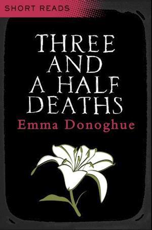 Three and a Half Deaths af Emma Donoghue