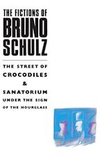 Fictions of Bruno Schulz: The Street of Crocodiles & Sanatorium Under the Sign of the Hourglass