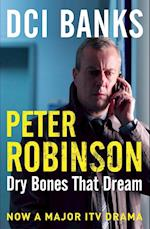 DCI Banks: Dry Bones That Dream (The Inspector Banks series, nr. 7)